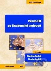 Právo EU po Lisabonské smlouvě - Martin Janků, Linda Janků