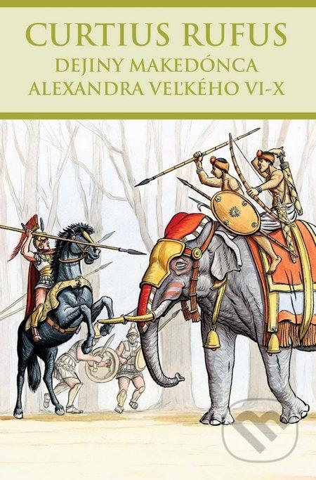 Dejiny Makedónca Alexandra Veľkého VI-X - Curtius Rufus