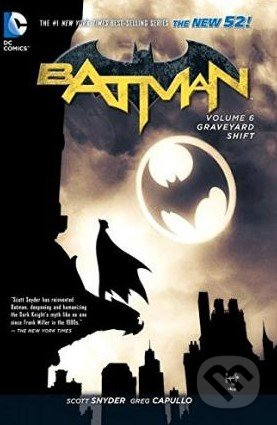 Batman: Graveyard Shift (Volume 6) - Greg Capullo, Andy Kubert