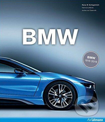 BMW 1916-2016 - Hartmut Lehbrink, Rainer W. Schlegelmilch