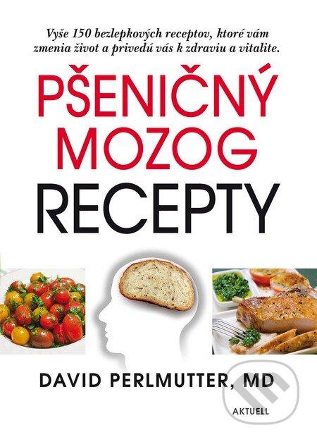 Pšeničný mozog - Recepty - David Perlmutter