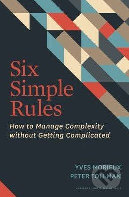Six Simple Rules - Yves Morieux, Peter Tollman