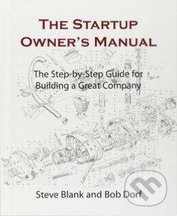 The Startup Owners Manual - Steve Blank, Bob Dorf