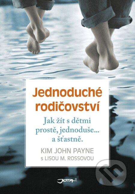Jednoduché rodičovství - Kim John Payne, Lisa M. Ross