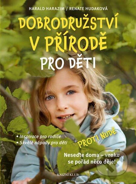 Dobrodružství v přírodě pro děti - Harald Harazim, Renate Hudaková