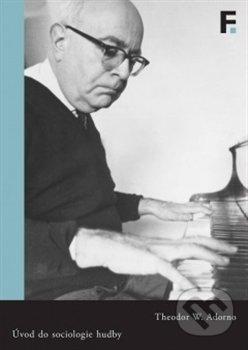 Úvod do sociologie hudby - Theodore W. Adorno
