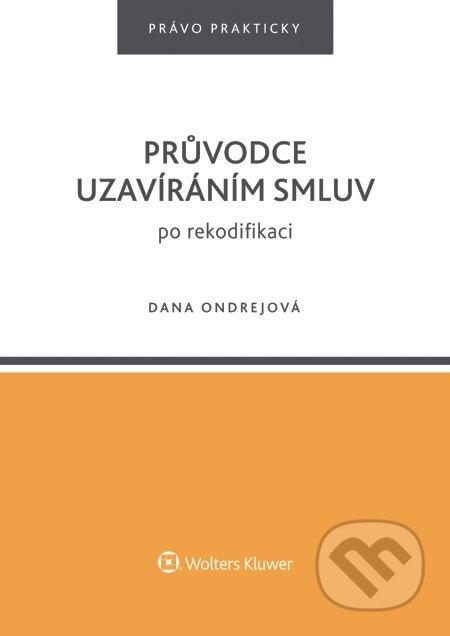 Průvodce uzavíráním smluv po rekodifikaci - Dana Ondrejová