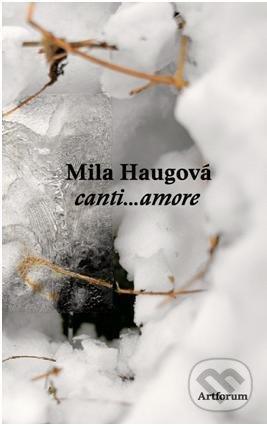 canti...amore - Mila Haugová