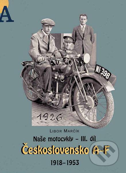 Naše motocykly III. - Libor Marčík