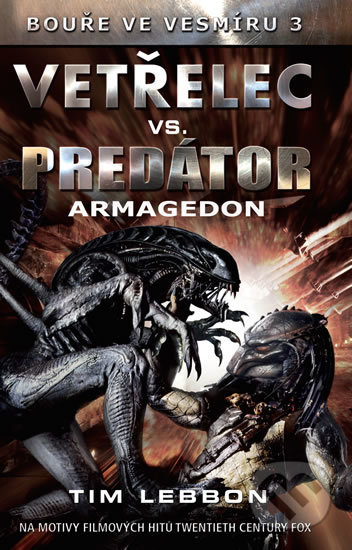 Vetřelec vs. Predátor - Armagedon - Tim Lebbon