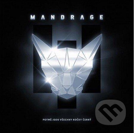 Mandrage: Potmě sou všechny kočky černý - Mandrage