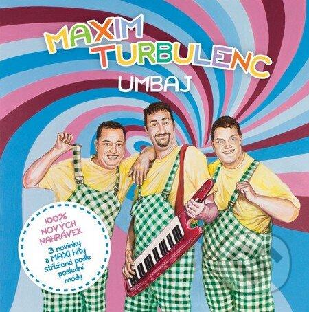 Maxim Turbulenc: Umbaj - Maxim Turbulenc