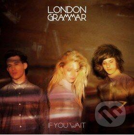 London Grammar: If You Wait - London Grammar