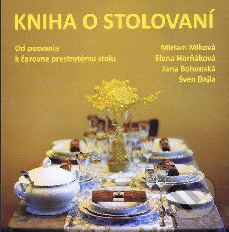 Kniha o stolovaní - Miriam Miková a kolektív