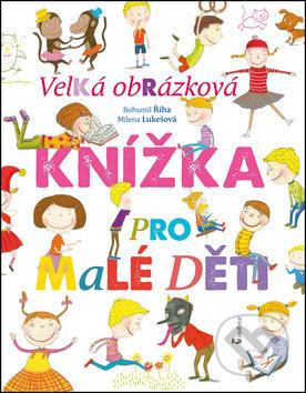 Velká obrázková knížka pro malé děti - Bohumil Říha, Milena Lukešová