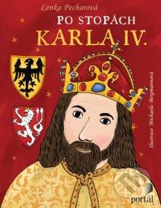 Po stopách Karla IV. - Lenka Pecharová