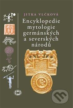 Encyklopedie mytologie germánských a severských národů - Jitka Vlčková