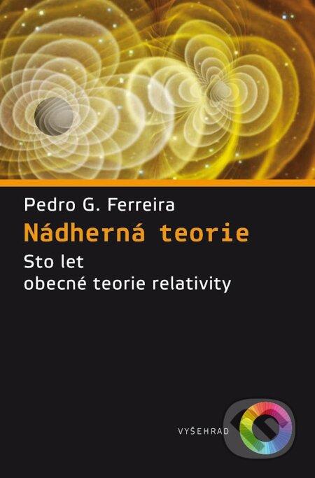 Nádherná teorie - Pedro G. Ferreira
