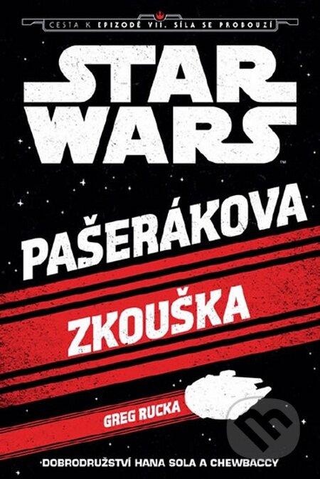 Star Wars - Cesta k Epizodě VII - Pašerákova zkouška - Greg Rucka
