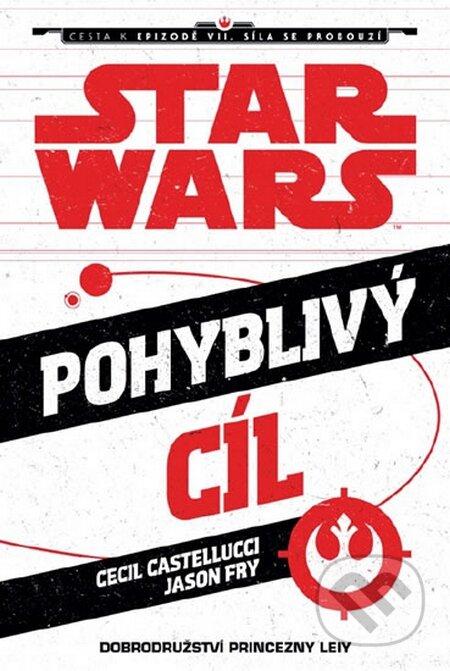 Star Wars - Cesta k Epizodě VII - Pohyblivý cíl - Cecil Castelucci, Jason Fry