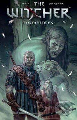 The Witcher: Fox Children - Paul Tobin