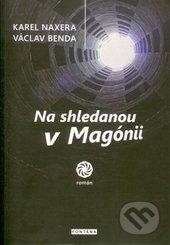 Na shledanou v Magónii - Karel Naxera, Václav Benda