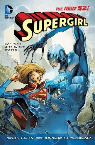 Supergirl (Volume 2) - Michael Green, Mike Johnson, Mahmud Asrar