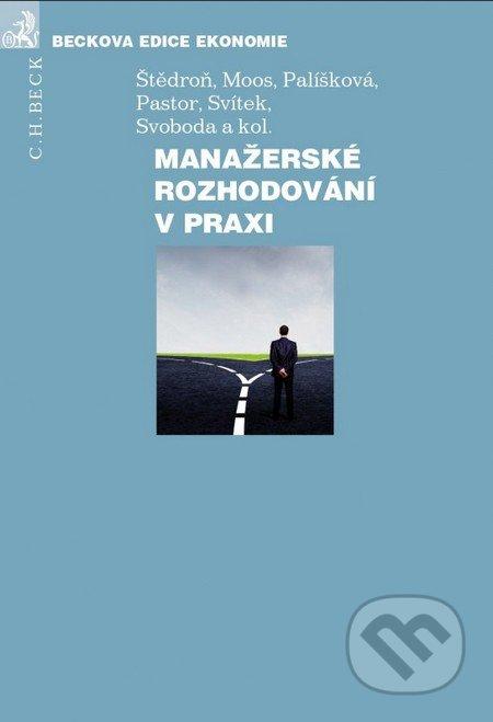 Manažerské rozhodování v praxi - Kolektiv autorů