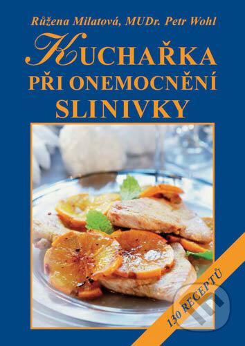 Kuchařka při onemocnění slinivky - Růžena Milatová, Petr Wohl