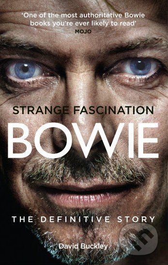 Strange Fascination: David Bowie - David Buckley