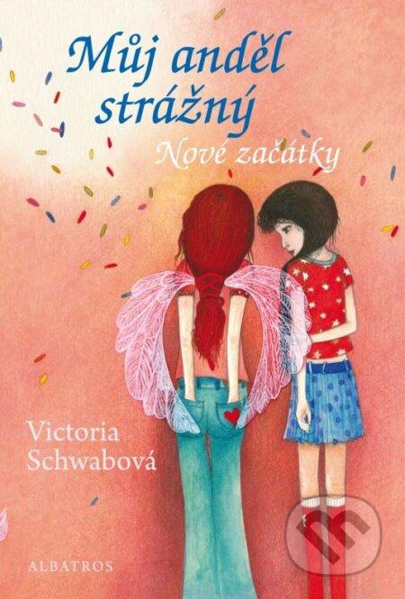 Můj anděl strážný: Nové začátky - Victoria Schwab