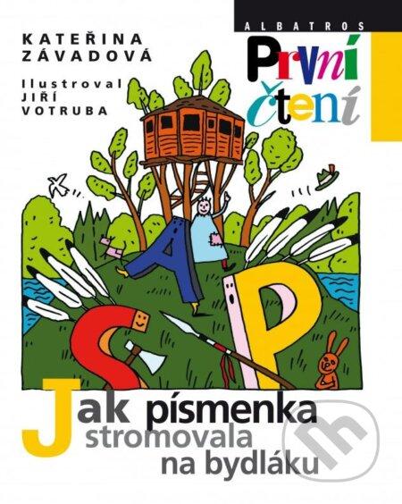 Jak písmenka stromovala na bydláku - Kateřina Závadová, Jiří Votruba (ilustrácie)