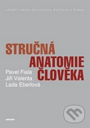 Stručná anatomie člověka - Pavel Fiala, Jiří Valenta