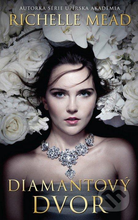 Diamantový dvor - Richelle Mead