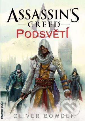 Assassin\'s Creed (8): Podsvětí - Oliver Bowden