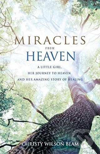Miracles from Heaven - Christy Wilson Beam