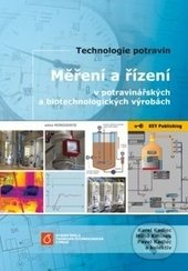 Měření a řízení v potravinářských a biotechnologických výrobách - Karel Kadlec, Miloš Kmínek, Pavel Kadlec