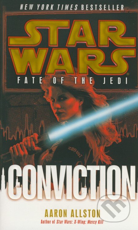 Star Wars: Fate of the Jedi - Conviction - Aaron Allston