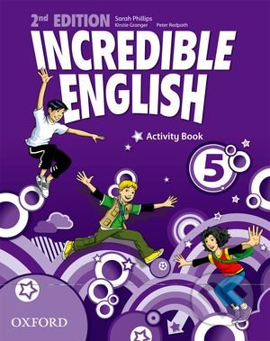 Incredible English 5: Activity Book - Sarah Phillips, Kirstie Granger, Peter Redpath