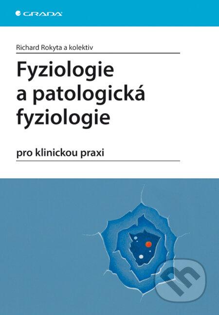 Fyziologie a patologická fyziologie - Richard Rokyta a kolektiv
