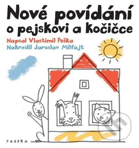 Nové povídání o pejskovi a kočičce - Vlastimil Peška, Jaroslav Milfajt