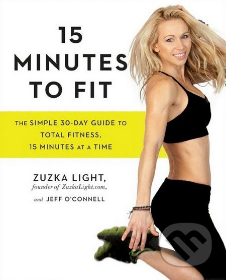 15 Minutes to Fit - Zuzka Light, Jeff O\'Connell