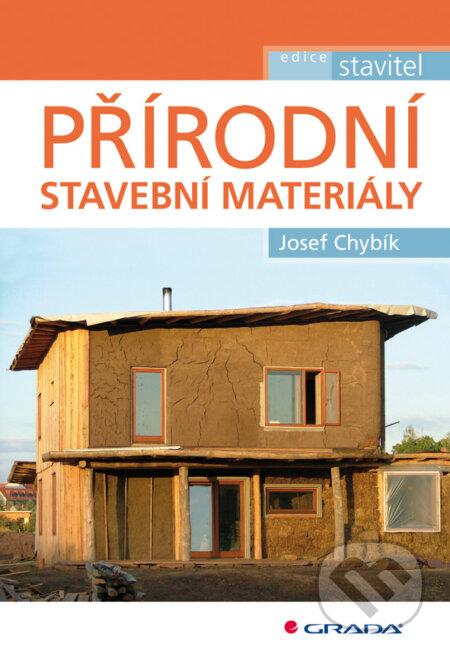 Přírodní stavební materiály - Josef Chybík