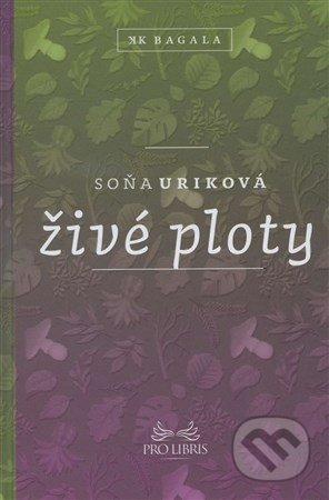 Živé ploty - Soňa Uriková