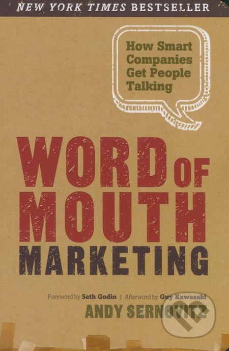 Word of Mouth Marketing - Andy Sernovitz, Guy Kawasaki, Seth Godin