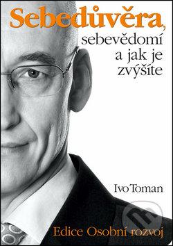 Sebedůvěra, sebevědomí a jak je zvýšíte - Ivo Toman