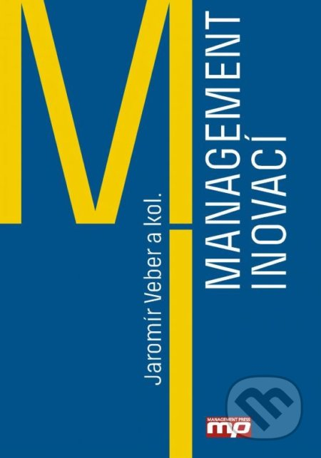 Management inovací - Jaromír Veber a kolektív