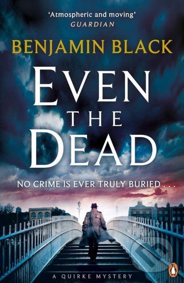 Even the Dead - Benjamin Black