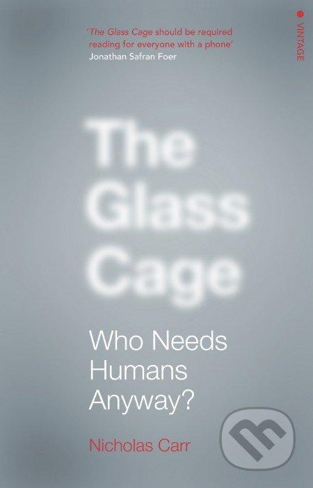 The Glass Cage - Nicholas Carr