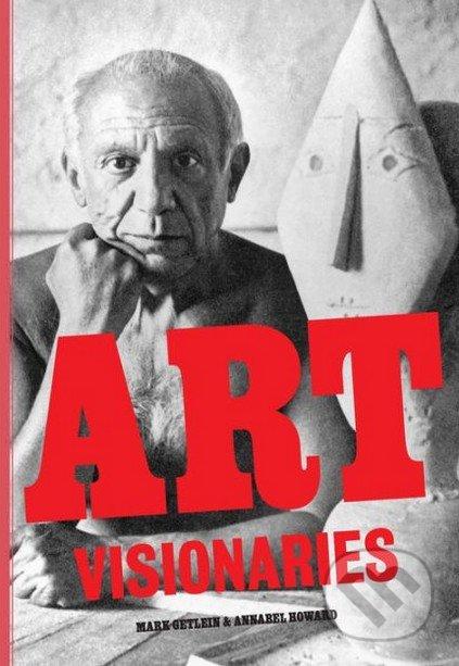 Art Visionaries - Mark Getlein, Annabel Howard